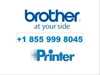 BRO | 855 999 8045 BROTHER PRINTER TECHNICAL SUPPORT TELEPHONE NUMBER