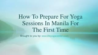 How To Prepare For Yoga Sessions In Manila For The First Time
