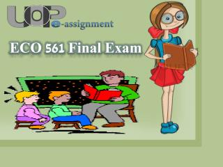 ECO 561 Final Exam | ECO 561 Final Exam Answers through by UOP E Assignments