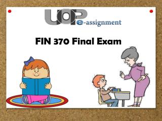 FIN 370 Final Exam Question And Answers | UOP E Assignments
