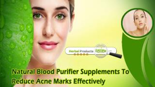 Natural Blood Purifier Supplements To Reduce Acne Marks Effectively