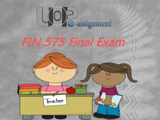 UOP E Assignments | FIN 575 & FIN 575 Final Exam : Question And Answers