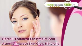 Herbal Treatment For Pimples And Acne To Improve Skin Glow Naturally