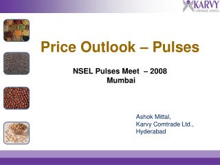 Price Outlook – Pulses NSEL Pulses Meet  – 2008   Mumbai