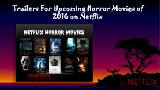 Trailers For Upcoming Horror Movies of 2016 on Netflix