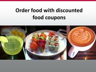 Enjoy food coupons while ordering food