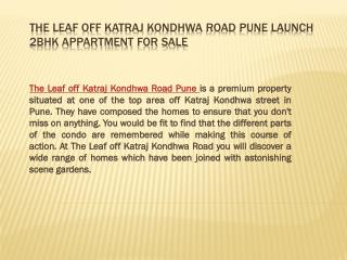 The leaf Off Katraj Kondhwa Road pune are separate jogging and walking tracks. There is also one breathing space