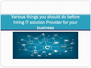 Various things you should do before hiring IT solution Provider for your business