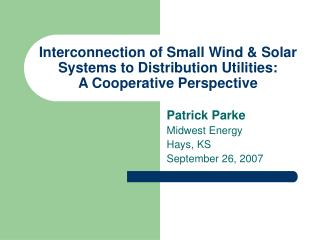 Interconnection of Small Wind & Solar Systems to Distribution Utilities: A Cooperative Perspective