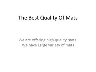The Best Quality Of Mats