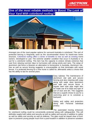 Colorbond roofing offers a progression of advantages to new and also existing home