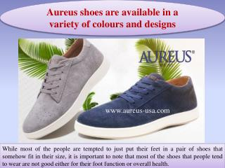 Aureus shoes are available in a variety of colours and designs