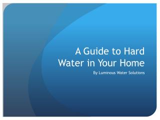 A Guide to Hard Water in Your Home