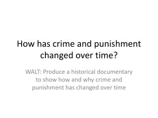 How has crime and punishment changed over time?