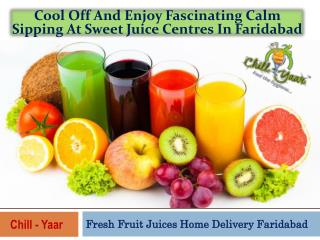 Cool Off And Enjoy Fascinating Calm Sipping At Sweet Juice Centres In Faridabad