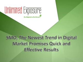 SMO, the Newest Trend in Digital Market Promises Quick and Effective Results