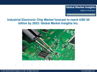 Industrial Electronic Chip Market forecast to reach USD 50 billion by 2023