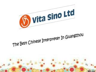 The Best Chinese Interpreter In Guangzhou