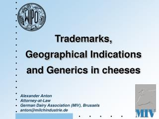 Alexander Anton Attorney-at-Law German Dairy Association (MIV), Brussels anton@milchindustrie.de