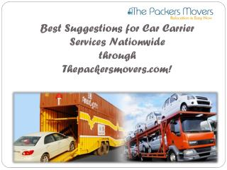 Best Suggestions for Car Carrier Services Nationwide through Thepackersmovers.com!