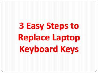 3 Easy Steps to Replace Laptop Keyboard Keys