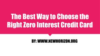 The Best Way to Choose the Right Zero Interest Credit Card