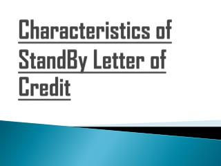 Meaning of StandBy Letter of Credit and its Characteristics