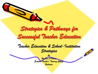 Strategies & Pathways for Successful Teacher Education