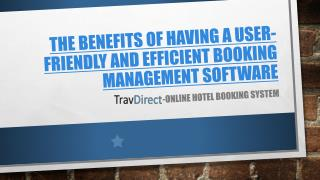 The Benefits of Having A User-Friendly and Efficient Booking Management Software