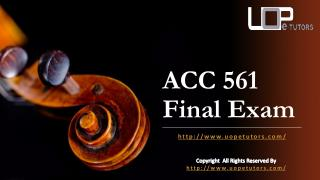 ACC 561 Final Exam |  Accounting 561 Final Exam | UOP E Tutors