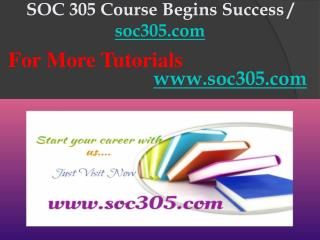 SOC 305 Course Begins Success / soc305dotcom