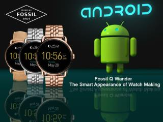 Fossil Q Wander - The Smart Appearance of Watch Making