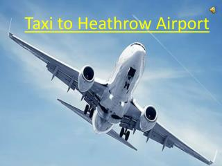 Taxi To Heathrow Airport