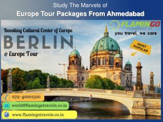 Study The Marvels of Europe Tour Packages From Ahmedabad