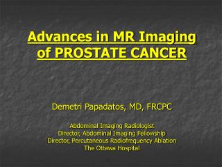 Advances in MR Imaging of PROSTATE CANCER