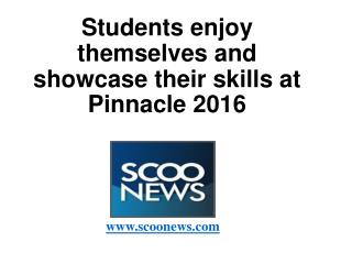 Students enjoy themselves and showcase their skills at Pinnacle 2016
