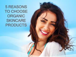 5 REASONS TO CHOOSE ORGANIC SKINCARE PRODUCTS - MYRIGHTBUY