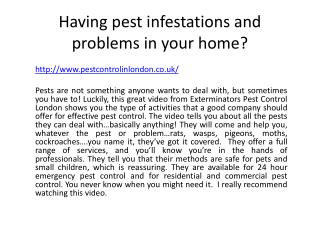 Calling anyone with a pest problem on your premises!