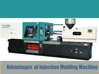 Advantages of Injection Molding Machine
