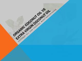 Organic Coconut Oil Vs Extra Virgin Coconut Oil