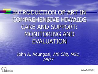 INTRODUCTION OF ART IN COMPREHENSIVE HIV/AIDS CARE AND SUPPORT: MONITORING AND EVALUATION