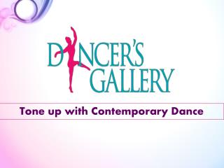 Tone up with Contemporary Dance - Dancer's Gallery