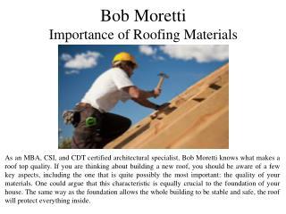 Bob Moretti - Importance of Roofing Materials