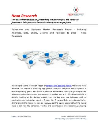 Adhesives and Sealants Market Analysis, Size, Share, Growth, Industry Trends and Forecast to 2020 - Hexa Research
