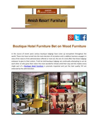 Boutique Hotel Furniture Bet on Wood Furniture