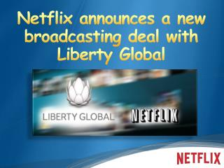 Netflix announces a new broadcasting deal with Liberty Global