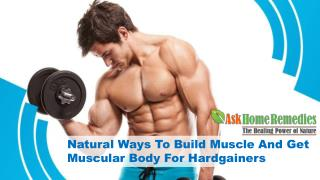 Natural Ways To Build Muscle And Get Muscular Body For Hardgainers
