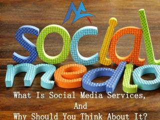 What Is Social Media Services, And Why Should You Think About It?