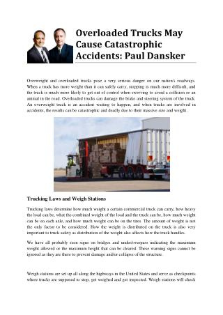 Overloaded Trucks May Cause Catastrophic Accidents: Paul Dansker