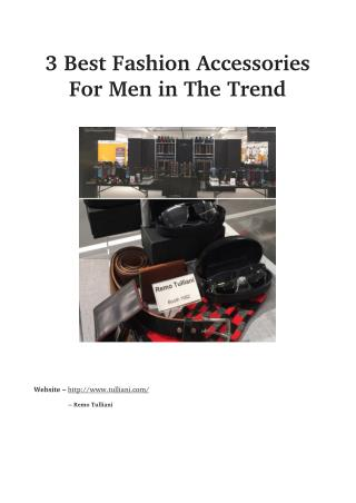 3 Best Fashion Accessories For Men in The Trend